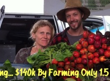 Earn $140k Farming 1.5 Acres